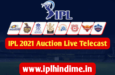 IPL 2021 ka Auction Kis Channel Par Aayega